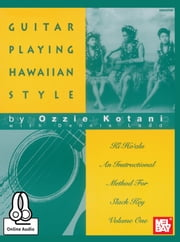 Guitar Playing Hawaiin Style ebook by Ozzie Kotani,Dennis Ladd