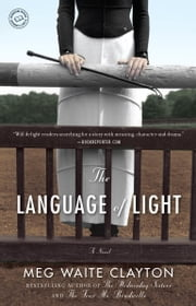 The Language of Light - A Novel ebook by Meg Waite Clayton
