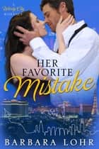 Her Favorite Mistake ebook by Barbara Lohr