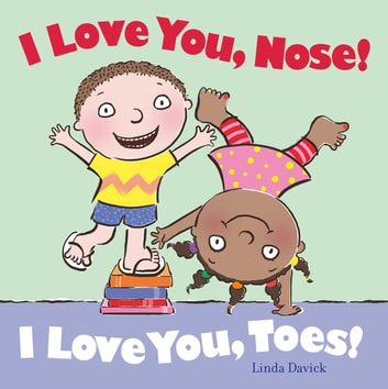 I Love You, Nose! I Love You, Toes! - with audio recording ebook by Linda Davick