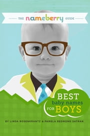 The Nameberry Guide to the Best Baby Names for Boys ebook by Pamela Redmond Satran