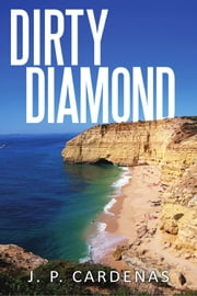 Dirty Diamond ebook by J. P. Cardenas