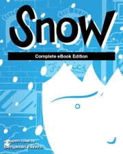 SNOW: Complete eBook Edition ebook by Benjamin Rivers