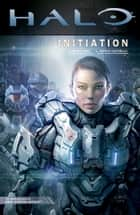 Halo: Initiation ebook by Brian Reed