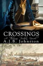 Crossings, A Thomas Pichon Novel - A Thomas Pichon Novel ebook by A.J.B. Johnston