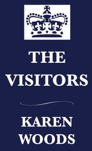 The Visitors ebook by Karen Woods