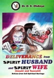 Deliverance from Spirit Husband and Spirit Wife (Incubi and Succubi)