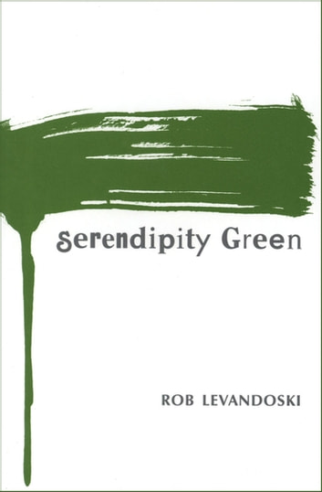 Serendipity Green ebook by Rob Levandoski