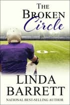 The Broken Circle ebook by Linda Barrett
