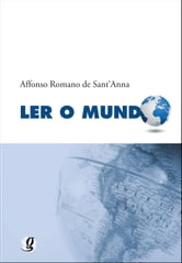 Ler o Mundo ebook by Affonso Romano de Sant Anna