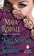 Three Schemes and a Scandal - A Novella ebook by