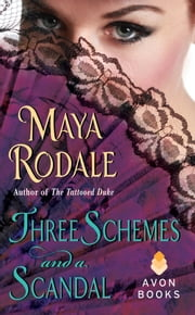 Three Schemes and a Scandal - A Novella ebook by Maya Rodale