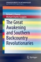The Great Awakening and Southern Backcountry Revolutionaries ebook by Richard J. Chacon,Michael Charles Sheffield