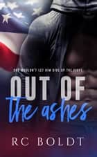 Out of the Ashes ebook by RC Boldt