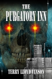 The Purgatory Inn ebook by Terry Lloyd Vinson