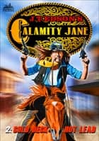 Calamity Jane 2: Cold Deck, Hot Lead ebook by