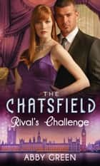 Rival's Challenge (Mills & Boon M&B) (The Chatsfield, Book 6) ebook by Abby Green