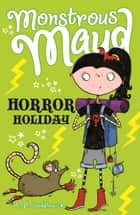 Monstrous Maud: Horror Holiday ebook by A. B. Saddlewick, Sarah Horne