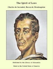 The Spirit of Laws ebook by Charles de Secondat,Baron de Montesquieu
