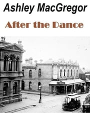 After the Dance ebook by Ashley MacGregor