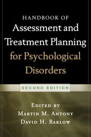 Handbook of Assessment and Treatment Planning for Psychological Disorders, 2/e ebook by Martin M. Antony, PhD,David H. Barlow, PhD