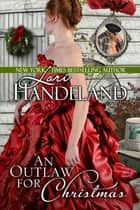 An Outlaw for Christmas - An Orphan Train Western Historical Christmas Romance ebook by