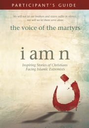 I Am N Participant's Guide ebook by The Voice of the Martyrs