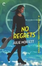 No Regrets: A Lexi Carmichael Mystery, Book Ten ebook by Julie Moffett