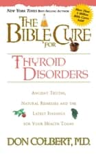 The Bible Cure for Thyroid Disorders ebook by Donald Colbert