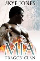 Mia: Dragon Clan - Dragon Clan. ebook by Skye Jones