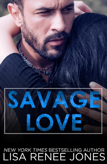 Savage Love - Savage Series, #3 ebook by Lisa Renee Jones