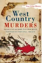West Country Murders ebook by Nicola Sly,John Kiste
