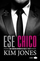 Ese chico ebook by Kim Jones, Cristina Riera Carro