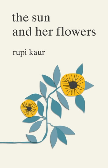 The Sun and Her Flowers ebook by Rupi Kaur