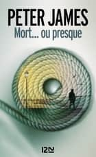 Mort... ou presque ebook by Raphaëlle DEDOURGE, Peter JAMES