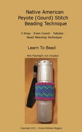 Native American Peyote (Gourd) Stitch Beading Technique ebook by Donna Wiggins