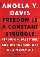 Freedom Is a Constant Struggle ebook by Angela Davis,Frank Barat,Cornel West