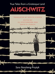 Auschwitz - True Tales From a Grotesque Land ebook by Sara Nomberg-Przytyk