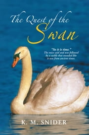 THE QUEST OF THE SWAN ebook by K. M. Snider