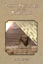 EgyptQuest - The Lost Treasure of The Pyramids ebook by Herbie Brennan
