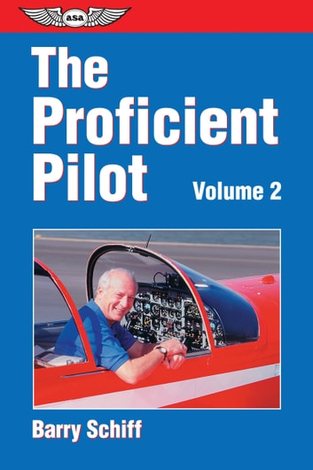 The Proficient Pilot, Volume 2 ebook by Barry Schiff