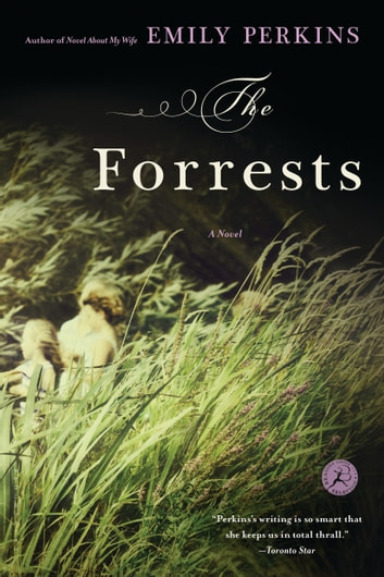The Forrests - A Novel ebook by Emily Perkins