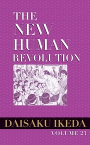 The New Human Revolution, vol. 23 ebook by Daisaku Ikeda,Kenichiro Uchida