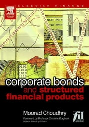 Corporate Bonds and Structured Financial Products ebook by Choudhry, Moorad