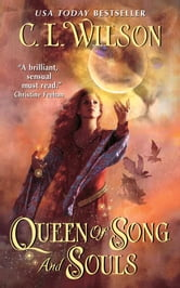Queen of Song and Souls ebook by C. L. Wilson