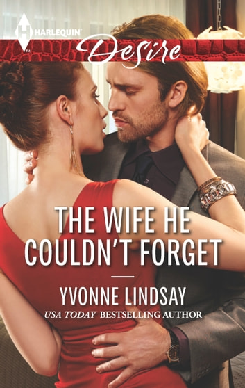 The Wife He Couldn't Forget ebook by Yvonne Lindsay