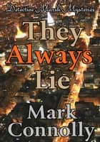 They Always Lie - Detective Marsh Mysteries, #1 ebook by Mark Connolly