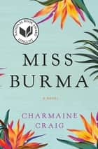 Miss Burma - A Novel ebook by Charmaine Craig