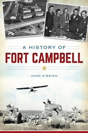 A History of Fort Campbell ebook by John O'Brien