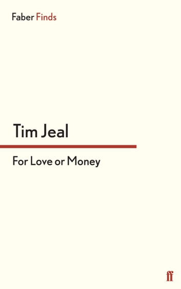 For Love or Money eBook by Tim Jeal